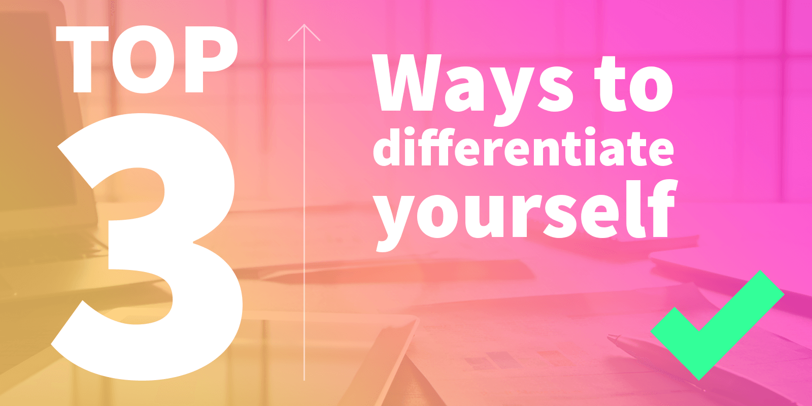 Top 3 ways to differentiate yourself online in a crowded market
